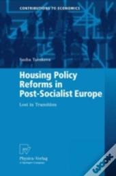 Housing Policy Reforms In Post Socialist Europe