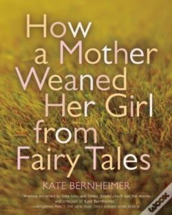 Wook.pt - How A Mother Weaned Her Girl From Fairy Tales