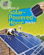 How A Solar-Powered Home Works