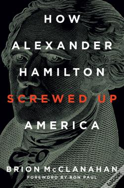 Wook.pt - How Alexander Hamilton Screwed Up America