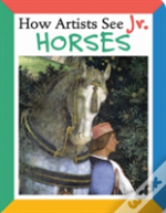 How Artists See Jr. Horses