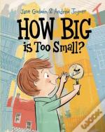 How Big Is Too Small