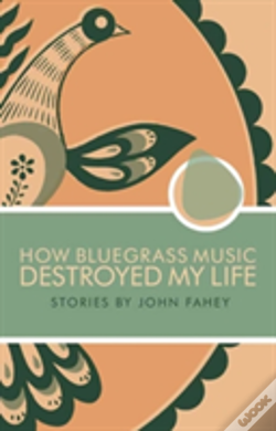 Wook.pt - How Bluegrass Music Destroyed My Life