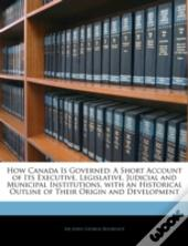 How Canada Is Governed: A Short Account