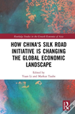 Wook.pt - How China'S Silk Road Initiative Is Changing The Global Economic Landscape