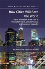 How Cities Will Save The World