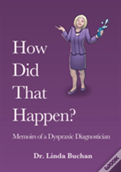 Wook.pt - How Did That Happen: Memoirs Of A Dyspraxic Diagnostician