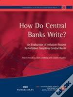 How Do Central Banks Write? An Evaluation Of Inflation Reports By Inflation Targeting Central Banks