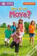How Do We Move