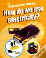 How Do We Use Electricity