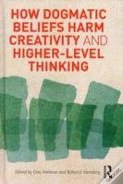 Wook.pt - How Dogmatic Beliefs Harm Creativity And Higher-Level Thinking