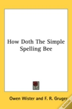 Wook.pt - How Doth The Simple Spelling Bee