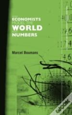 How Economists Model The World Into Numbers