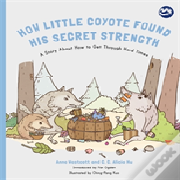 How Little Coyote Stayed Strong In Secret