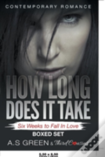 How Long Does It Take - Six Weeks To Fall In Love (Contemporary Romance) Boxed Set