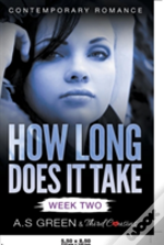 How Long Does It Take - Week Two (Contemporary Romance)