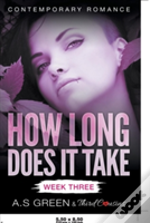 How Long Does It Take - Week Three (Contemporary Romance)