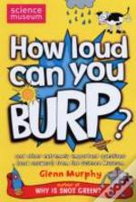 How Loud Can You Burp?