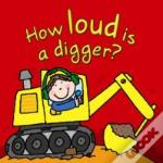 How Loud Is A Digger?