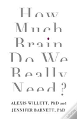 Wook.pt - How Much Brain Do We Really Need?