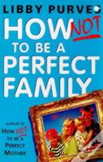 How Not To Be A Perfect Family