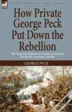 How Private George Peck Put Down The Reb