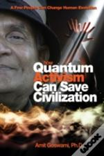 How Quantum Activism Can Save Civilization