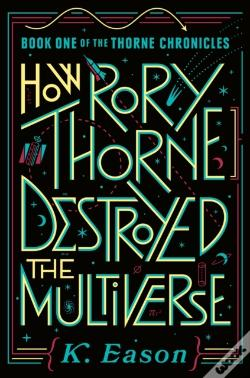 Wook.pt - How Rory Thorne Destroyed The Multiverse