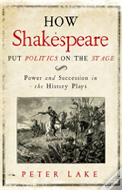 Wook.pt - How Shakespeare Put Politics On The Stage