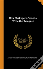How Shakspere Came To Write The Tempest