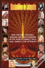 How The Best Psychics, Mediums And Lightworkers In The World Connect With God, Angels And The Afterlife