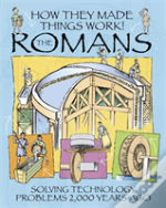 How They Made Things Work: Romans
