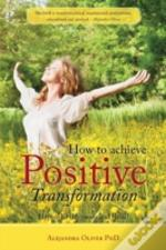 How To Achieve Positive Transformation