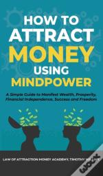 How To Attract Money Using Mindpower