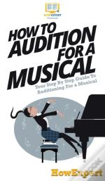 How To Audition For A Musical
