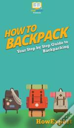 How To Backpack