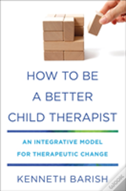 Wook.pt - How To Be A Better Child Therapist 82