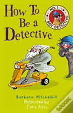 How To Be A Detective (No. 1 Boy Detective)