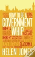 How To Be A Government Whip