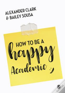 Wook.pt - How To Be A Happy Academic