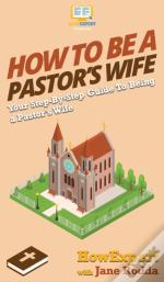 How To Be A Pastor'S Wife: Your Step By