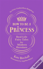 How To Be A Princess