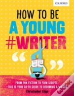 How To Be A Young #Writer