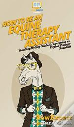 How To Be An Equine Therapy Assistant: Y