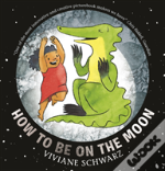 How To Be On The Moon