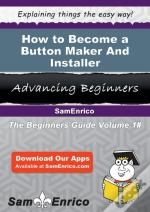 How To Become A Button Maker And Installer