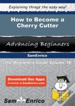 How To Become A Cherry Cutter