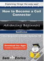 How To Become A Coil Connector