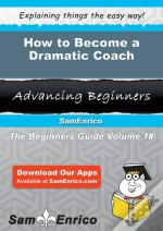How To Become A Dramatic Coach