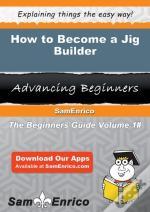 How To Become A Jig Builder